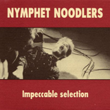 Nymphet Noodlers Impeccable Selection 1993