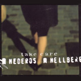 Hederos & Hellberg, Take Care, 2003
